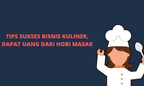 Tips Sukses Bisnis Kuliner, Dapat Uang dari Hobi Masak