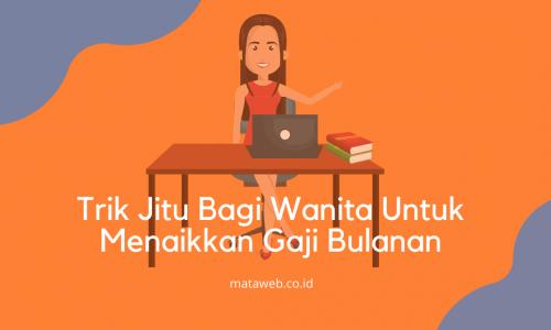 Trik Jitu Bagi Wanita Untuk Menaikkan Gaji Bulanan